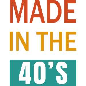 made in the 40es