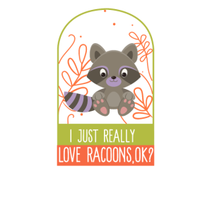 I Love Racoons