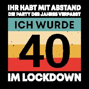 ich wurde 40 im Lockdown Geburtstagsgeschenk