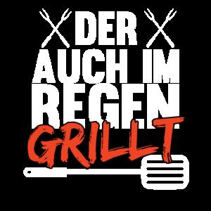 Der Auch Im Regen Grillt Grillkönig Shirt Grill