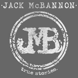 Jack McBannon - JMB True Stories