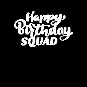 Happy Birthday Squad Geburtstagsfeier