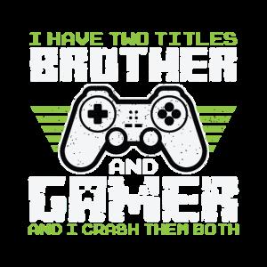 Ich Habe Zwei Titel Bruder Und Gamer