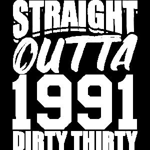 Straight Outta 1991 Dirty Thirty 30 Geschenk zum