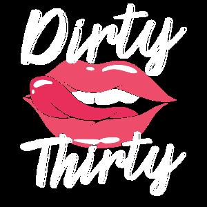 Dirty 30. 30. Geburtstag 30 Jahre Alt Bday