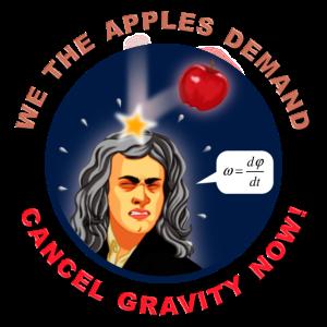 Wir, die Äpfel fordern, heben jetzt die Schwerkraft ab