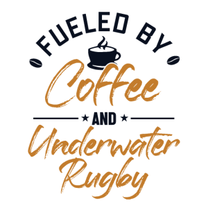 Fueled by Coffee and Underwater Rugby UWR