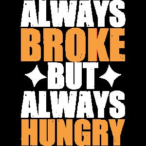 Lustige Feinschmecker - immer broke Aber immer hungrig