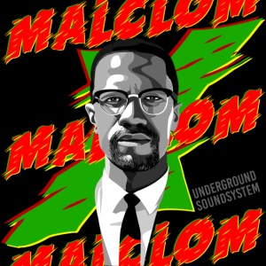 MALCOM by UNDERGROUND SOUNDSYSTEM