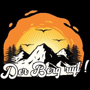 Der Berg ruft Bergsteiger Bergsteigen Geschenkidee