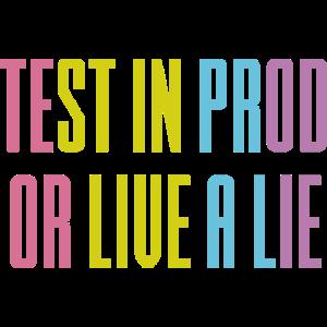 Testen Sie in prod oder leben Sie eine Lüge