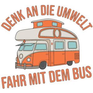Umwelt - Fahr mit dem Bus Geschenkidee Camper