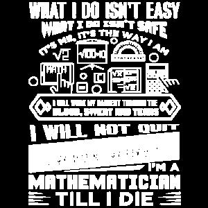 Mathematiker Ich bin ein Mathematiker Bis ich sterben