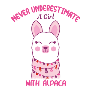 Never underestimate a girl with Alpaca