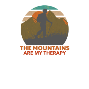 The Mountains are my Therapy - Hiking Hiker Hike