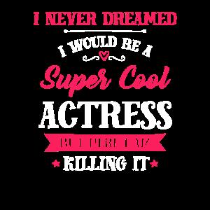 Schauspielerin - Super Cool Schauspielerin