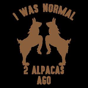 I was normal 2 Alpacas ago
