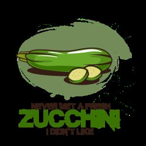 Never met a fresh Zucchini i didnt like