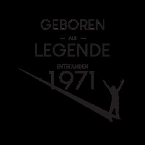Legende 50. Geburtstag 1971 Geboren