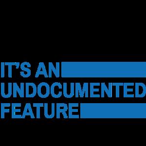 Undocumented feature developer Informatic Geschenk