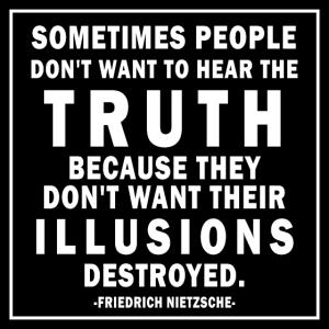 Illusionen zerstört, Wahrheit Zitat Nietzsche