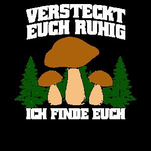 Versteckt euch ruhig - Pilzsammler
