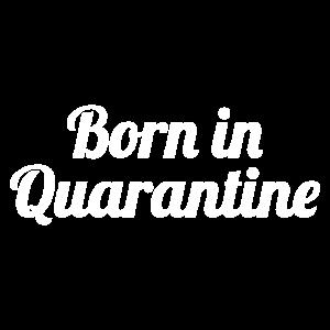 Born In Quarantine Quarantäne Geburt