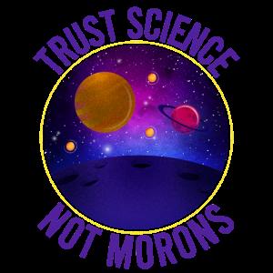 Vertrauen Wissenschaft nicht Morons - Lustige Wissenschaft
