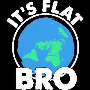 Es ist flach Bro lustig flache Erde Unterstützer