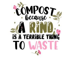 A Rind Is A Terrible Thing To Waste - Kompostierung