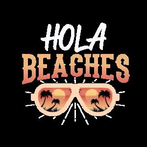 Hola Beaches Lustiges Strandurlaub Sommer