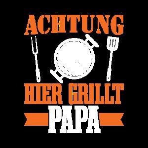 Hier grillt Papa Grillen Vatertag Geschenkidee