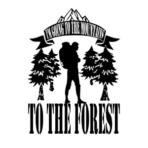 I m going to the mountains to the forest