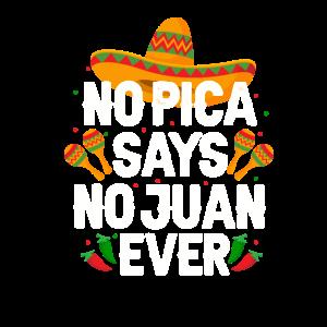 No pica says no Juan ever.