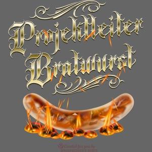 Projektleiter Bratwurst Spruch für Grillen & BBQ