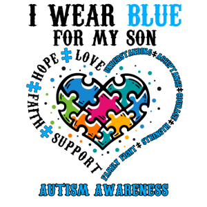 I Wear Blue For My Son Autism Awareness