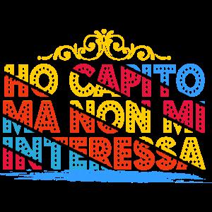 HO CAPITO MA NON MI INTERESSA...