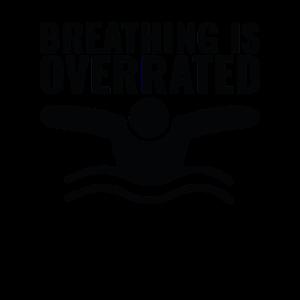 Atmen ist überbewertet Schwimmer - Lustiges Schwimmen