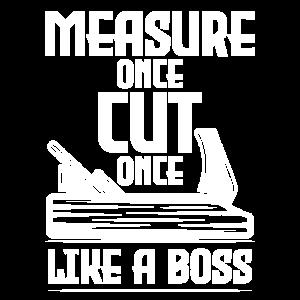 Messen Einmal geschnitten einmal wie ein Boss