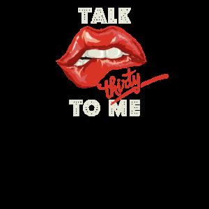 Talk thirty to me 30. Geburtstag 30 Jahre alt