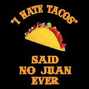 """""""Ich hasse Tacos"""", sagte kein Juan jemals"""