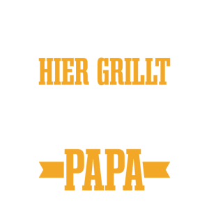 Hier grillt Papa Grillen Vatertag Geschenk