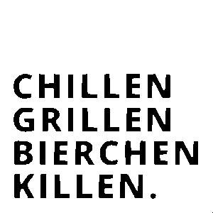 Grillen Chillen Bierchen Killen Grillmeister BBQ