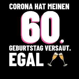 Damen lustiges Corona 60. Geburtstag Geschenk