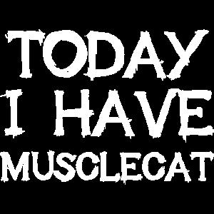Today I Have Musclecat Lustiges Denglisch Geschenk