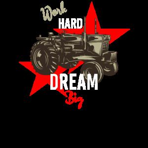 Work Hard Dream Big Traktor Vintage Design