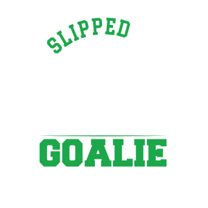 I Slipped One Past The Goalie Fußball Papa