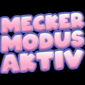 Meckern,Mecker,Meckermodus,aktiv,Meckermodus aktiv