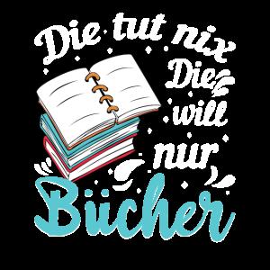 Die Tut Nix Die Will Nur Lesen | Bücher Geschenk