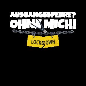 Ausgangssperre ohne mich anti Lockdown Gegner